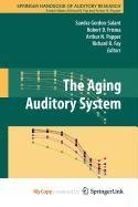 9781441909947: The Aging Auditory System