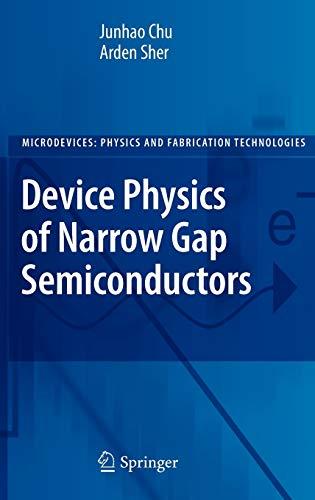 Device Physics of Narrow Gap Semiconductors: Junhao Chu