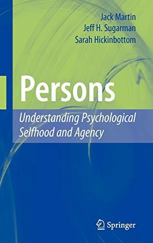 Persons: Understanding Psychological Selfhood and Agency (Hardback): Jack Martin, Jeff Sugarman, ...
