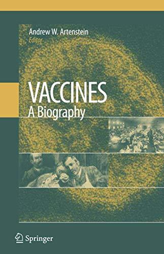 Vaccines: A Biography: Andrew W. Artenstein