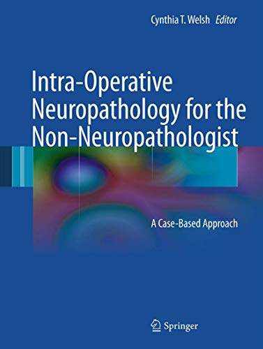 9781441911667: Intra-Operative Neuropathology for the Non-Neuropathologist: A Case-Based Approach