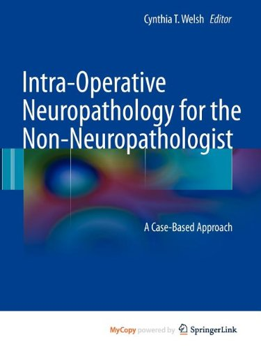 9781441911681: Intra-Operative Neuropathology for the Non-Neuropathologist: A Case-Based Approach