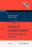 9781441912176: Control of Complex Systems: Structural Constraints and Uncertainty