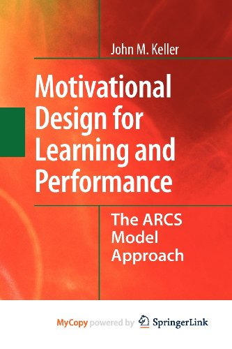 9781441912558: Motivational Design for Learning and Performance: The ARCS Model Approach