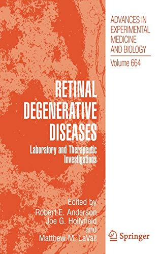 Retinal Degenerative Diseases: Robert E. Anderson