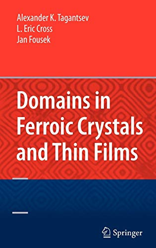 Domains in Ferroic Crystals and Thin Films (Hardback): Alexander K. Tagantsev, L. Eric Cross, Jan ...