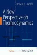 9781441914415: A New Perspective on Thermodynamics