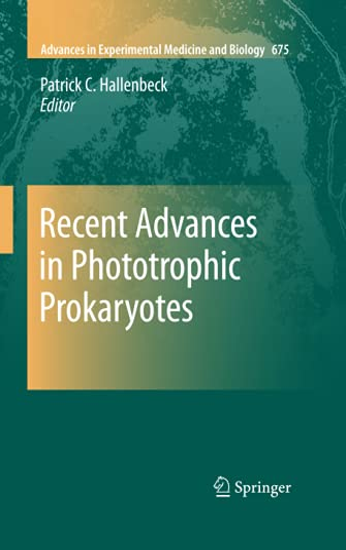 Recent Advances in Phototrophic Prokaryotes: Patrick C. Hallenbeck