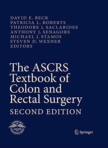 The ASCRS Textbook of Colon and Rectal Surgery (Hardcover): David E Beck