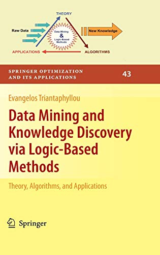 9781441916297: Data Mining and Knowledge Discovery via Logic-Based Methods: Theory, Algorithms, and Applications (Springer Optimization and Its Applications)