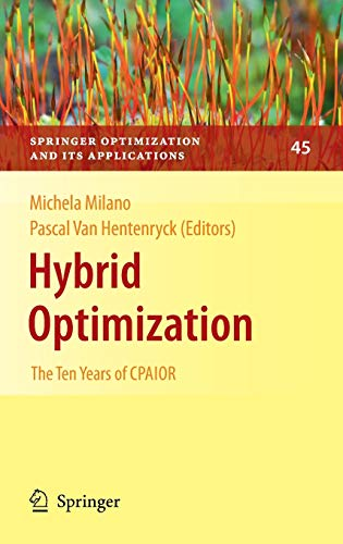 9781441916433: Hybrid Optimization: The Ten Years of CPAIOR (Springer Optimization and Its Applications)