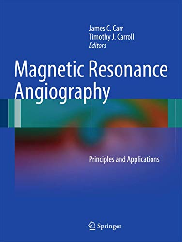 9781441916853: Magnetic Resonance Angiography: Principles and Applications