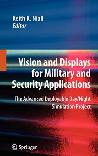 9781441917225: Vision and Displays for Military and Security Applications: The Advanced Deployable Day/Night Simulation Project