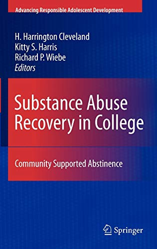 9781441917669: Substance Abuse Recovery in College: Community Supported Abstinence (Advancing Responsible Adolescent Development)