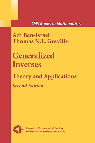 9781441918147: Generalized Inverses: Theory and Applications (CMS Books in Mathematics)