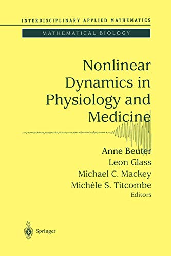 9781441918215: Nonlinear Dynamics in Physiology and Medicine (Interdisciplinary Applied Mathematics)