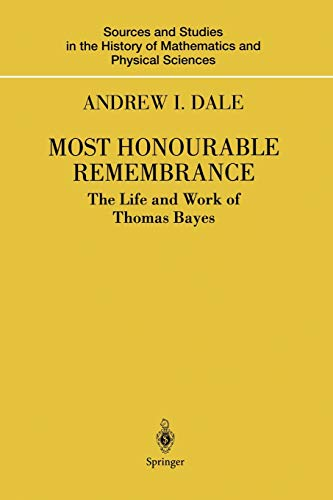 9781441918284: Most Honourable Remembrance: The Life and Work of Thomas Bayes (Sources and Studies in the History of Mathematics and Physical Sciences)