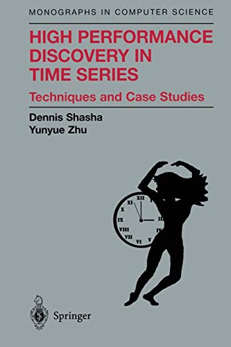 9781441918420: High Performance Discovery In Time Series: Techniques and Case Studies (Monographs in Computer Science)