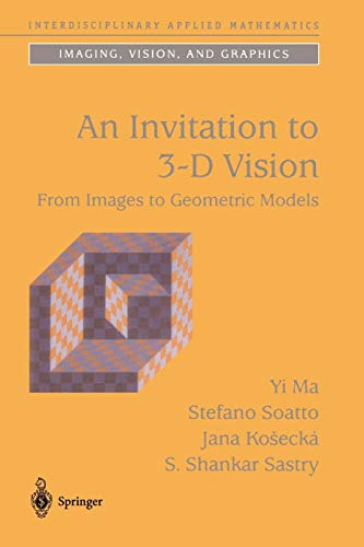 9781441918468: An Invitation to 3-D Vision: From Images to Geometric Models (Interdisciplinary Applied Mathematics)