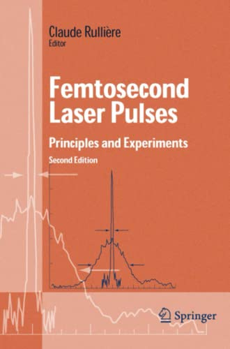 9781441918505: Femtosecond Laser Pulses: Principles and Experiments (Advanced Texts in Physics)