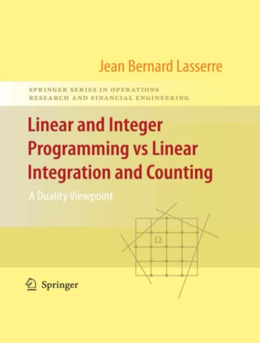 Linear and Integer Programming Vs Linear Integration and Counting: A Duality Viewpoint: Jean B. ...