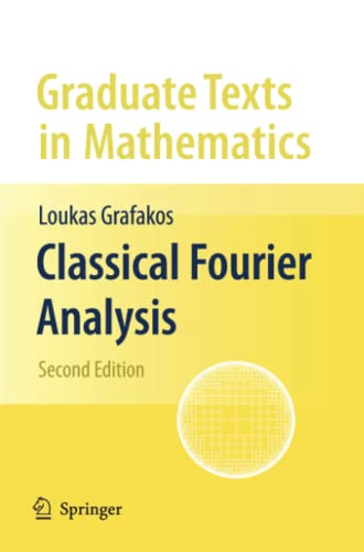 9781441918550: Classical Fourier Analysis (Graduate Texts in Mathematics)