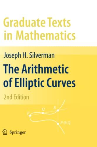 9781441918581: The Arithmetic of Elliptic Curves (Graduate Texts in Mathematics)