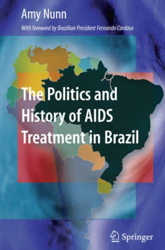 9781441918765: The Politics and History of AIDS Treatment in Brazil