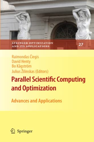 9781441918840: Parallel Scientific Computing and Optimization: Advances and Applications (Springer Optimization and Its Applications)