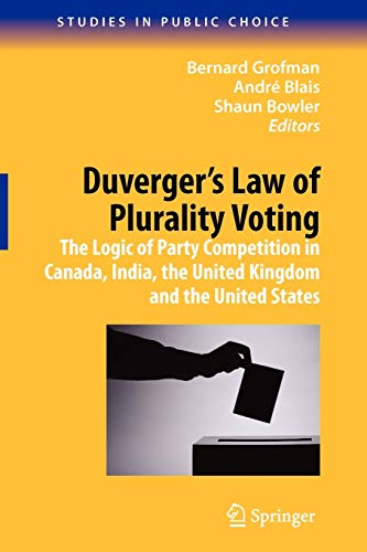 9781441918857: Duverger's Law of Plurality Voting: The Logic of Party Competition in Canada, India, the United Kingdom and the United States (Studies in Public Choice)