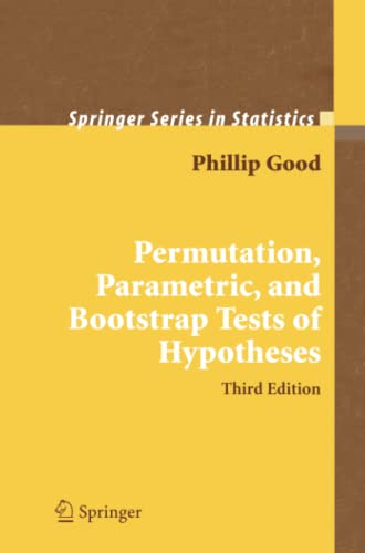 9781441919076: Permutation, Parametric, and Bootstrap Tests of Hypotheses (Springer Series in Statistics)