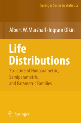 9781441919113: Life Distributions: Structure of Nonparametric, Semiparametric, and Parametric Families (Springer Series in Statistics)