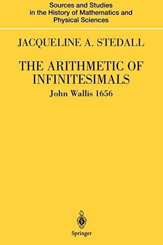 9781441919229: The Arithmetic of Infinitesimals (Sources and Studies in the History of Mathematics and Physical Sciences)