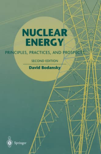 9781441919243: Nuclear Energy: Principles, Practices, and Prospects