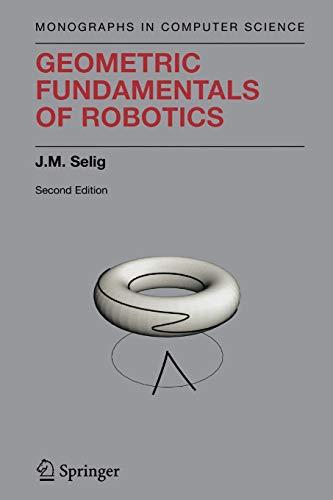 9781441919298: Geometric Fundamentals of Robotics (Monographs in Computer Science)