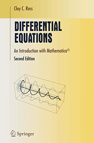 Differential Equations : An Introduction with Mathematica®,: Ross, Clay C.