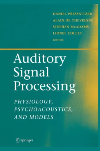 9781441919533: Auditory Signal Processing: Physiology, Psychoacoustics, and Models