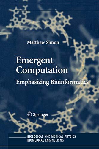 9781441919632: Emergent Computation: Emphasizing Bioinformatics (Biological and Medical Physics, Biomedical Engineering)