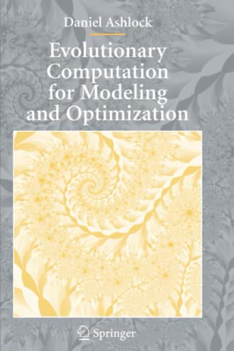 Evolutionary Computation for Modeling and Optimization: DANIEL ASHLOCK
