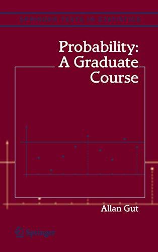 Probability: A Graduate Course (Springer Texts in Statistics): Allan Gut