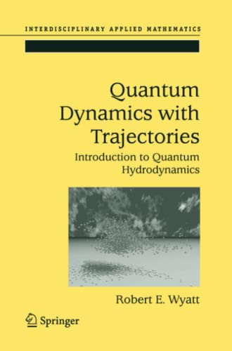 9781441919908: Quantum Dynamics with Trajectories: Introduction to Quantum Hydrodynamics (Interdisciplinary Applied Mathematics)