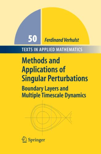 Methods and Applications of Singular Perturbations: Boundary Layers and Multiple Timescale Dynamics...