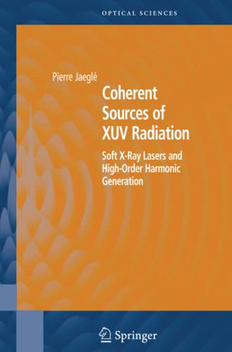 9781441919960: Coherent Sources of XUV Radiation: Soft X-Ray Lasers and High-Order Harmonic Generation (Springer Series in Optical Sciences)