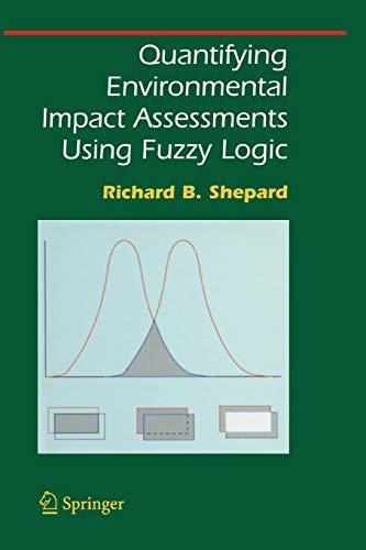 9781441920294: Quantifying Environmental Impact Assessments Using Fuzzy Logic (Springer Series on Environmental Management)