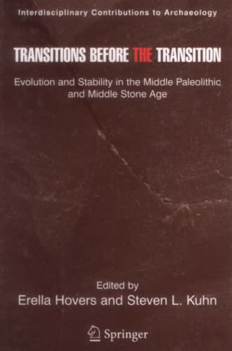 9781441920362: Transitions Before the Transition: Evolution and Stability in the Middle Paleolithic and Middle Stone Age (Interdisciplinary Contributions to Archaeology)