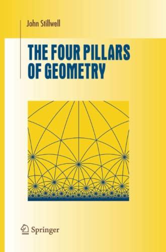 9781441920638: The Four Pillars of Geometry (Undergraduate Texts in Mathematics)