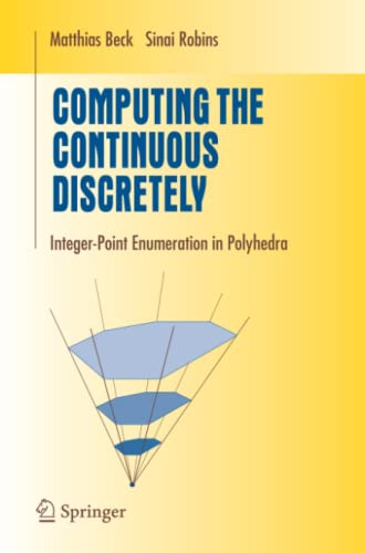 9781441921192: Computing the Continuous Discretely: Integer-point Enumeration in Polyhedra (Undergraduate Texts in Mathematics)
