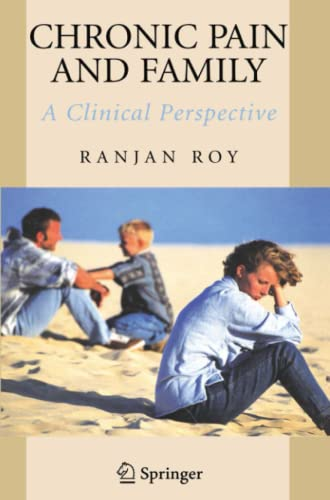 Chronic Pain and Family: A Clinical Perspective: Roy, Ranjan