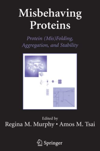 9781441921420: Misbehaving Proteins: Protein (Mis)Folding, Aggregation, and Stability