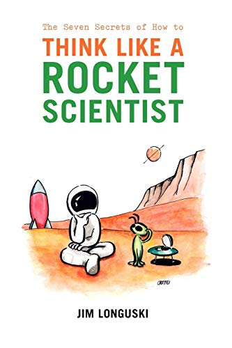 9781441921598: The Seven Secrets of How to Think Like a Rocket Scientist